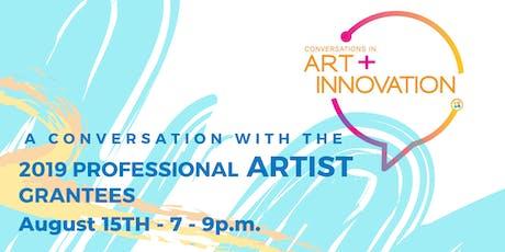 Conversations in Art + Innovation: Professional Artist Grantees tickets