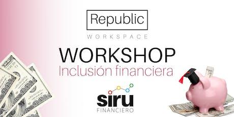 Workshop: Inclusión financiera: Cómo conocer y tener acceso a distintos productos y servicios financieros. tickets