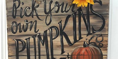 Pick your Own Pumpkin Wood Look Canvas Sign Art Class Sip and Paint Party