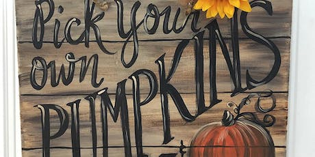 Pick your Own Pumpkin Wood Look Canvas Sign Art Class Sip and Paint Party tickets
