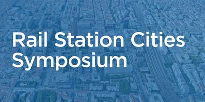 Rail-centered Cities Symposium