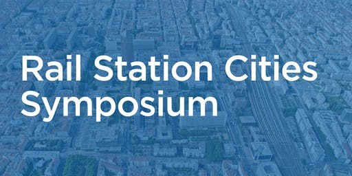Rail Station Cities Symposium