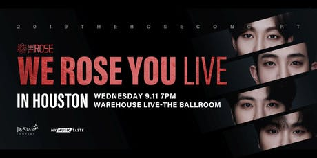 WE ROSE YOU LIVE IN HOUSTON tickets