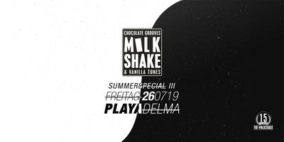 THE MILKSHAKE @ Playa Del Ma Summerspecial Vol.3