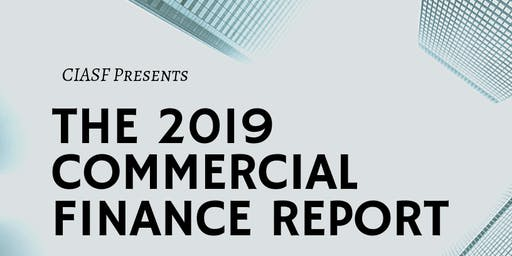 The 2019 Commercial Finance Report | A Signature CIASF Report