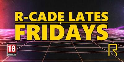 R-CADE Lates Fridays