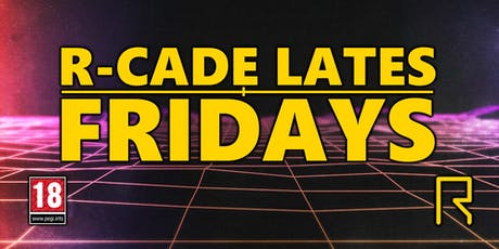 R-CADE Lates Fridays tickets