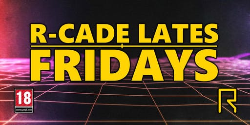 R-CADE Lates Fridays