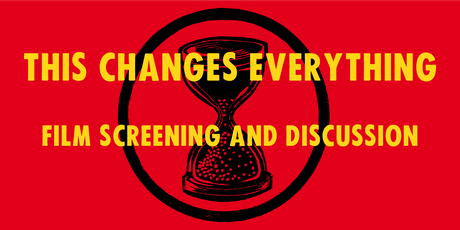 This Changes Everything - film screening and discussion tickets
