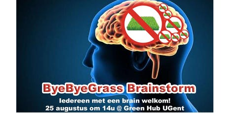ByeByeGrass Brainstorm tickets