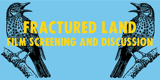 Take One Action presents: Fractured Land - Film Screening & Discussion