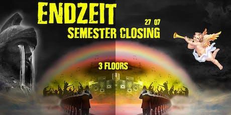 Endzeit Semesterclosing // 27.07 @ T.I.K Tickets