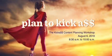 The Kicka$$ Content Planning Workshop tickets