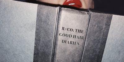 R+Co: The Good Hair Diaries.