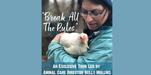 July 27th 2019 11:00 AM Break All The Rules Tour with Animal Care Director Kelly Mullins