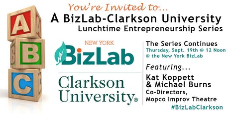 BizLab-Clarkson Lunchtime Entrepreneurship Series featuring Kat Koppett & Michael Burns tickets