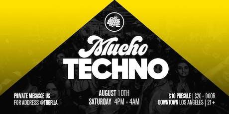 TBBR Presents : Mucho Techno  - ALL DAY [4pm -4am] tickets