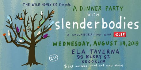 A Dinner Party with slenderbodies tickets