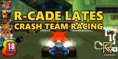 R-CADE Lates - Crash Team Racing Tournament tickets