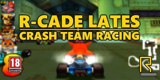 R-CADE Lates - Crash Team Racing Tournament