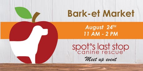 Bark-et Market: A Spot's Last Stop Meet Up! tickets