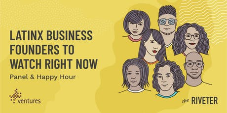 Latinx Business Founders To Watch Right Now | Panel + Happy Hour | Seattle tickets