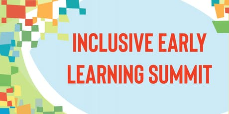 Inclusive Early Learning Summit tickets