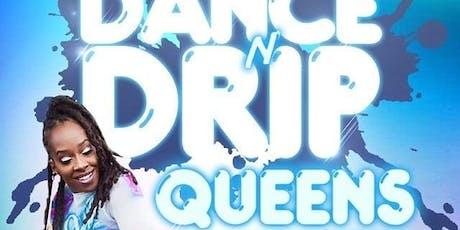Dance N Drip: Queens  tickets