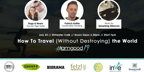 HOW TO TRAVEL (Without Destroying) THE WORLD - by iamgood Tickets