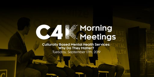 Morning Meetings: Culturally Based Mental Health Services: Why Do They Matter?