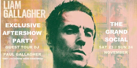 Exclusive LIAM GALLAGHER Aftershow Party Dublin tickets