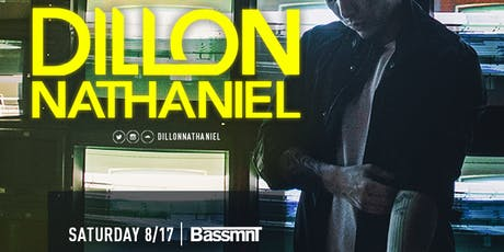 Dillon Nathaniel at Bassmnt Saturday 8/17 tickets