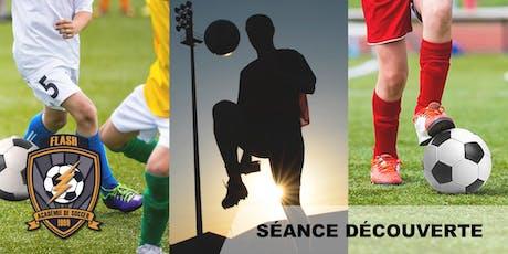 Séance Découverte (ESSAI GRATUIT) - École de Soccer (U5-U14) billets