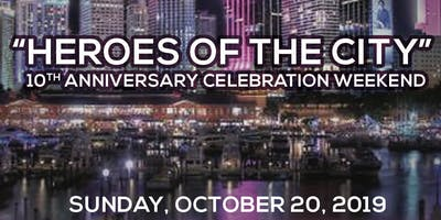 Heroes of the City 10th Anniversary Celebration Extravaganza package: 10/20/2019 (Reserves 10 special seating) _$2,500_
