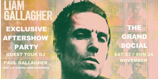 Exclusive LIAM GALLAGHER Aftershow Party
