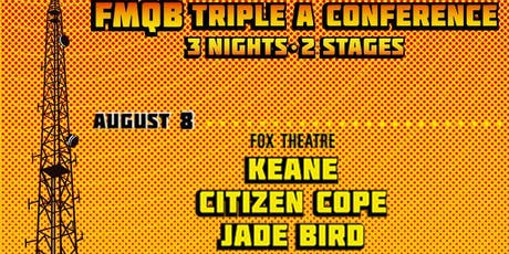 KEANE +  CITIZEN COPE + JADE BIRD - FMQB 2019 tickets