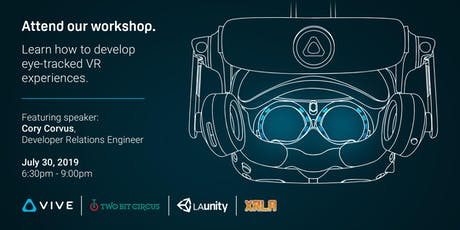 Vive XR Workshop: Eye Tracking - Foveated Rendering @ Two Bit Circus tickets
