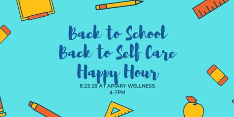 Back to School, Back to Self Care Happy Hour  tickets