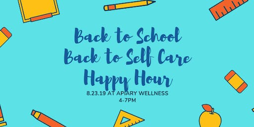 Back to School, Back to Self Care Happy Hour