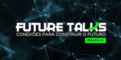 Future Talks Brasília | Conexões para Construir o Futuro
