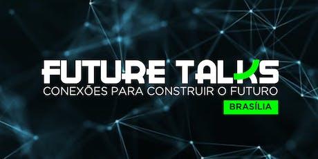 Future Talks Brasília | Conexões para Construir o Futuro ingressos