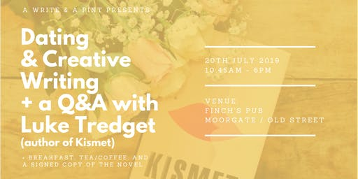 Dating & Creative Writing + Q&A with Luke Tredget, author of Kismet
