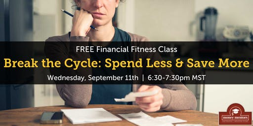 Break the Cycle: Spend Less & Save More - Free Financial Class, Edmonton