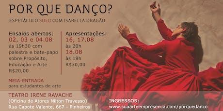 POR QUE DANÇO? - Espetáculo Solo com Isabella Dragão ingressos