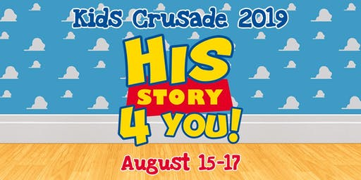 Kids Crusade 2019: His Story 4 You!