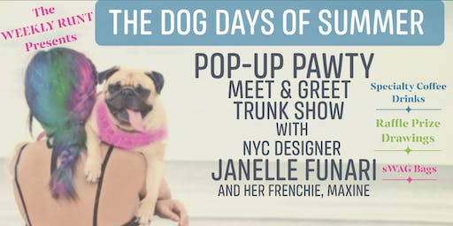 THE DOG DAYS OF SUMMER-Funari Trunk Show & Pop-Up PAWTY
