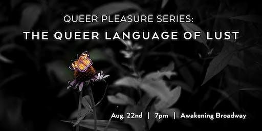 Queer Pleasure Series: The Queer Language of Lust
