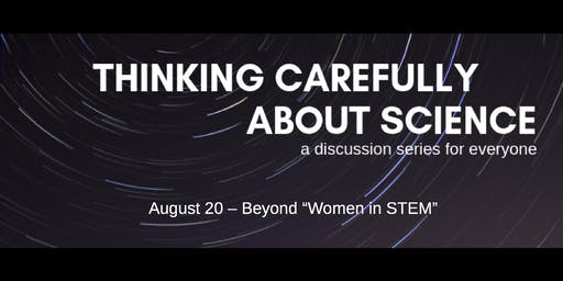 Beyond Women in STEM: Expanding the Narrative (Thinking Carefully About Science #5)