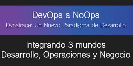DevOps a NoOps con Dynatrace; Un Nuevo Paradigma de Desarrollo tickets