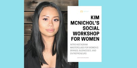 INSTAGRAM MASTERCLASS WORKSHOP FOR WOMEN WITH KIM MCNICHOL tickets